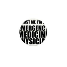 Trust Me, I'm An Emergency Medicine Physician Mini