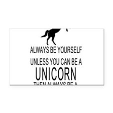 Always Be Yourself Unless You Rectangle Car Magnet