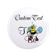 "Personalized To Bee 3.5"" Button"
