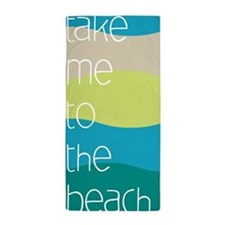 Take Me To The Beach Towel