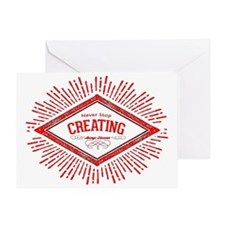 Never Stop Creating Greeting Card