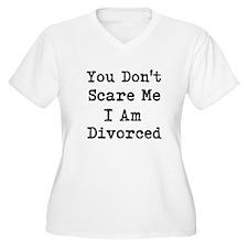 You Dont Scare Me I Am Divorced Plus Size T-Shirt