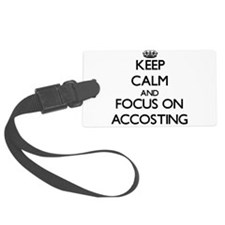 Keep Calm And Focus On Accosting Luggage Tag
