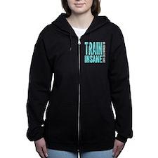 Train Insane or Remain The Same Women's Zip Hoodie