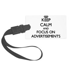 Keep Calm And Focus On Advertisements Luggage Tag