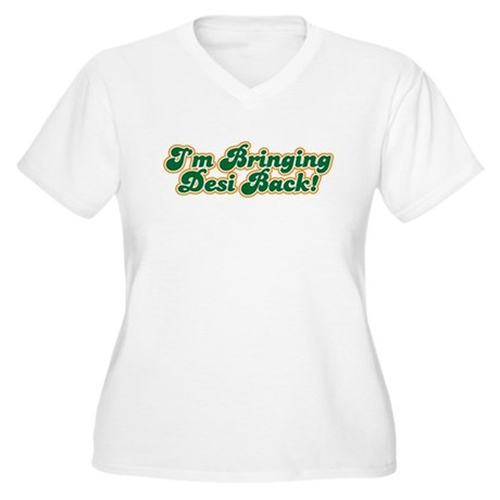 I'm Bringing Desi Back Women's Plus Size V-Neck T-