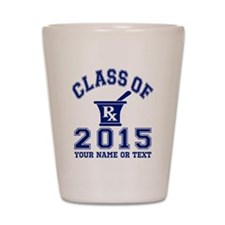Class Of 2015 Pharmacy Shot Glass