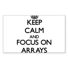 Keep Calm And Focus On Arrays Decal