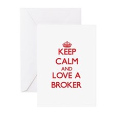 Keep Calm and Love a Broker Greeting Cards