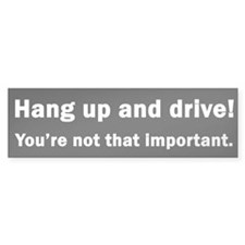 """Hang up and Drive"" Bumper Bumper Sticker"