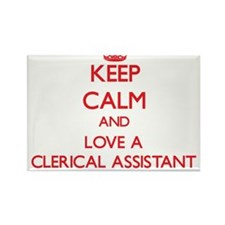 Keep Calm and Love a Clerical Assistant Magnets