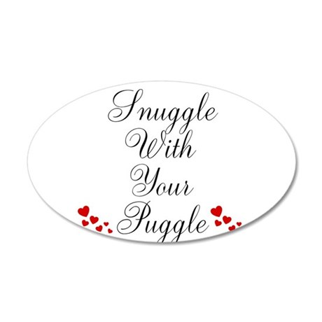 Snuggle With Your Puggle Wall Decal