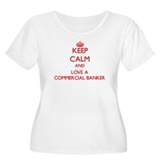 Keep Calm and Love a Commercial Banker Plus Size T