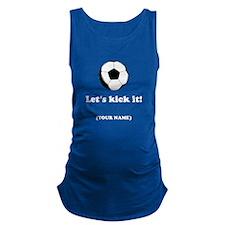Personalized LETS KICK IT! Maternity Tank Top