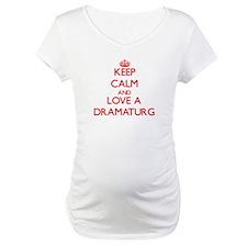 Keep Calm and Love a Dramaturg Shirt