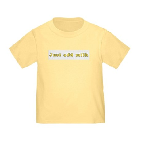 Just Add Milk Yellow Toddler T-Shirt