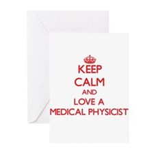 Keep Calm and Love a Medical Physicist Greeting Ca