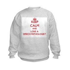 Keep Calm and Love a Speech Pathologist Sweatshirt