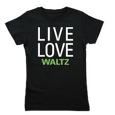 Live Love Waltz Girl's Tee