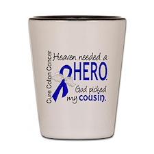 Colon Cancer HeavenNeededHero1.1 Shot Glass