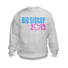 Big Sister 2015 Sweatshirt