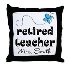 Retired Teacher personalized Throw Pillow