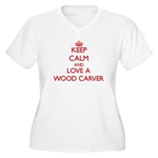 Keep Calm and Love a Wood Carver Plus Size T-Shirt