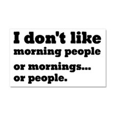 I Don't Like Morning People Car Magnet 20 x 12