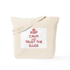 Keep calm and Trust the Slugs Tote Bag