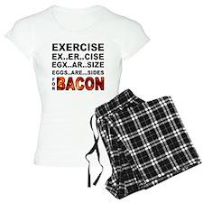 Exercise... bacon. Pajamas