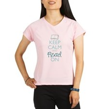 Keep Calm and Read On Performance Dry T-Shirt
