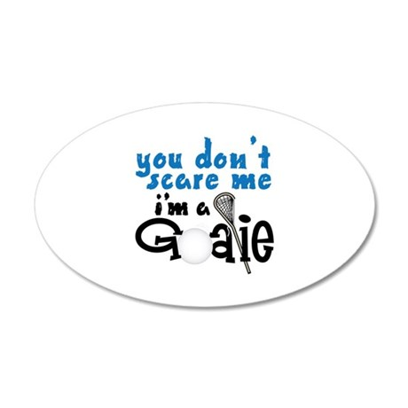 You Dont Scare Me Im A Goalie Wall Decal