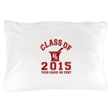 Class Of 2015 Pharmacy Pillow Case