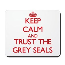 Keep calm and Trust the Grey Seals Mousepad