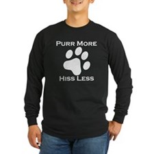 Purr More Hiss Less Long Sleeve T-Shirt