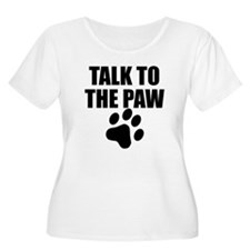 Talk To The Paw Plus Size T-Shirt