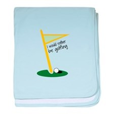 I Would Rather Be Golfing baby blanket