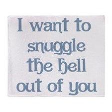 I Want to Snuggle You Throw Blanket