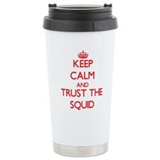 Keep calm and Trust the Squid Travel Mug