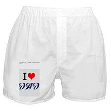 I love dad Boxer Shorts