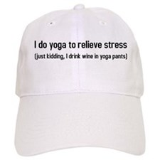 I do yoga to relieve stress Baseball Cap