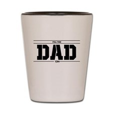 Fulltime Dad 7/24 Shot Glass