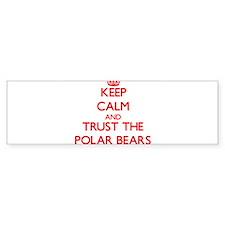 Keep calm and Trust the Polar Bears Bumper Bumper Sticker