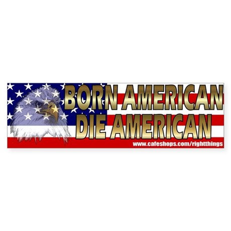 Born And Die American Bumper Sticker