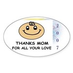 THANKS MOM FOR ALL YOUR LOVE Oval Sticker
