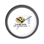 THANKS MOM FOR ALL YOUR LOVE   Wall Clock