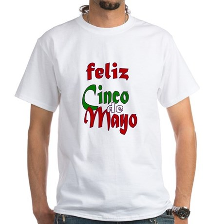 Feliz Cinco de Mayo White T-Shirt