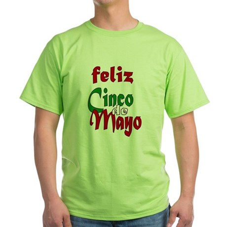 Feliz Cinco de Mayo Green T-Shirt