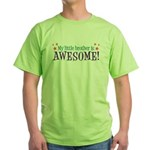 My Little Brother is Awesome Green T-Shirt