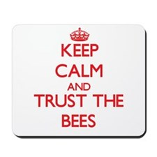 Keep calm and Trust the Bees Mousepad